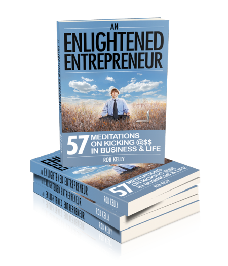 A 3D version of the book cover for Rob Kelly's book An Enlightened Entrepreneur: 57 Meditations on How to Kick @$$ in Business & Life.